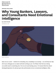 thumbnail of why_young_bankers_lawyers_and_consultants_need_emotional_intelligence